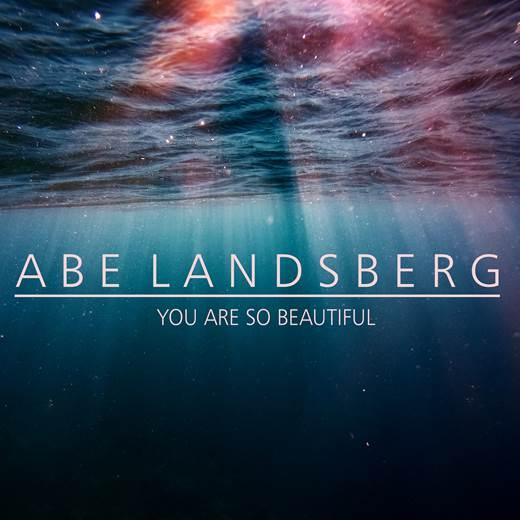 Abe Lansberg - You Are So Beautiful