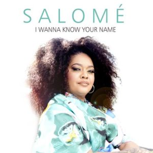 Salome - I Wanna Know Your Name