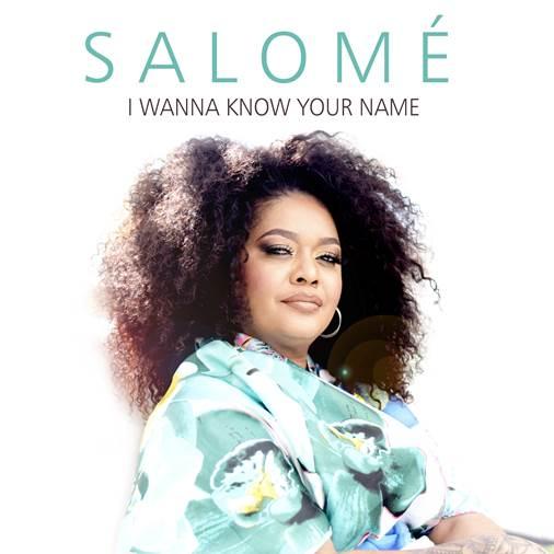 Salome - I Wanna Know Your Name