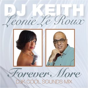 DJ Keith feat. Leonie Le Roux - Forever More (DJK Cool Sounds Mix)