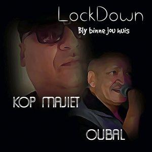 "Kop Majiet & Oubal - Lockdown ""Bly Binne In Jou Huis"""