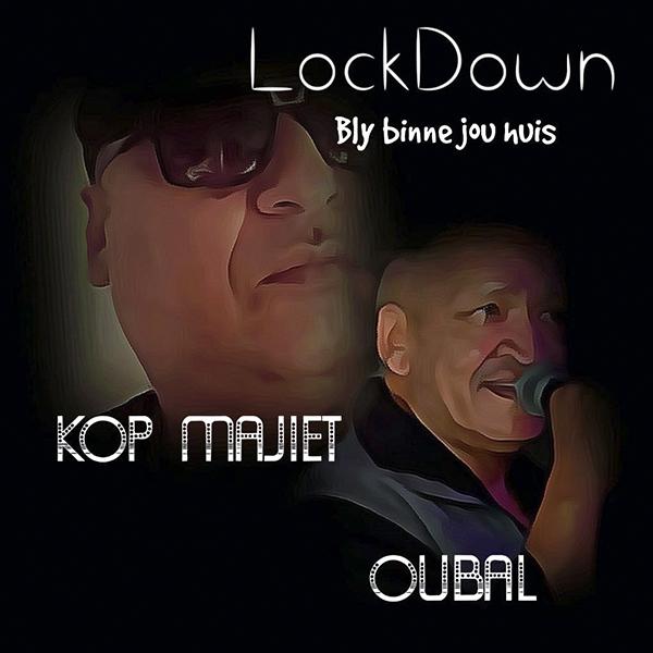 Kop Majiet & Oubal - Lockdown