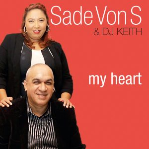 Sade Von S & DJ Keith - My Heart