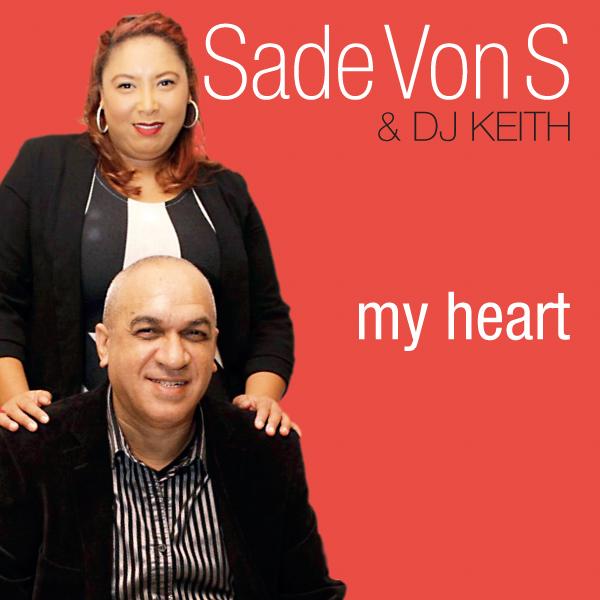 Sade Von S & DJ Keith - My Heart