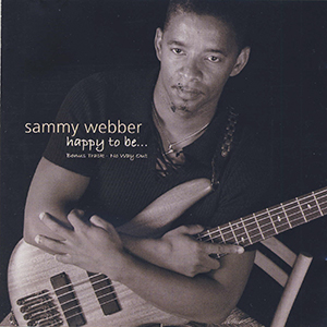 Sammy Webber - Happy To Be...