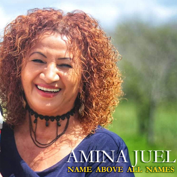 Amina Juel - Name Above All Names