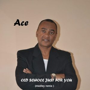 Ace - Old School Just For You (Medley Remix)